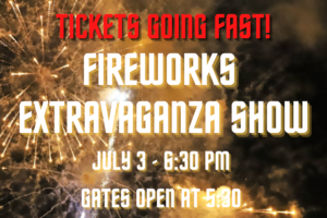 Fireworks Extravaganza Tickets Are Going Fast!