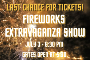 Last Chance for Fireworks Extravaganza Tickets! Fill Up Fleming!